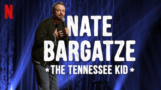 Nate Bargatze: The Tennessee Kid