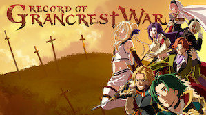 Record of Grancrest War