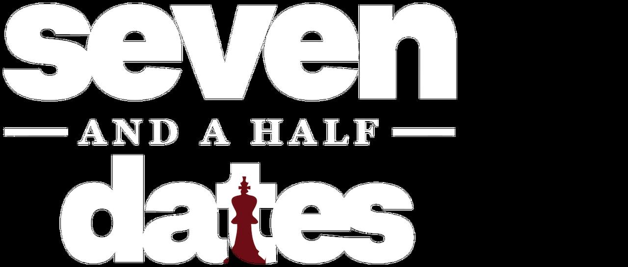 Seven And A Half Dates Netflix