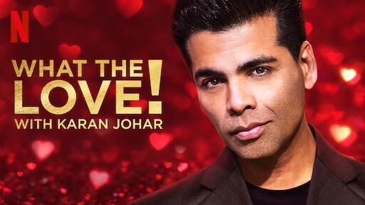 What the Love! with Karan Johar