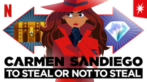 Carmen Sandiego: To Steal or Not to Steal